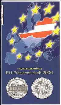Österreich : 5 Euro EU-Präsidentschaft im Originalblister  2006 Stgl. 5 Euro EU-Präsidentschaft, 5 Euro Österreich 2006